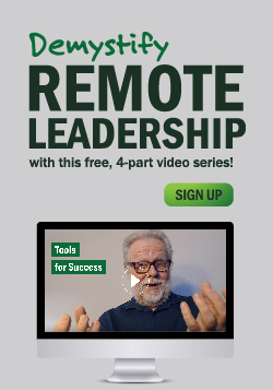Demystify Remote Leadership with this free, 4-part video series! Click to sign up!