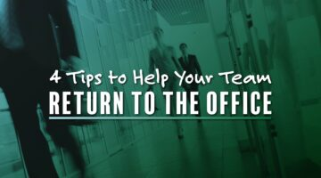 Video Splash Image: 4 Tips to Help Your Team Return to the Office